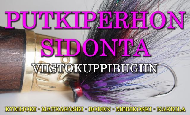 Putkiperhot ja Viistokuppibugin sidonta - ohje by River Ranger